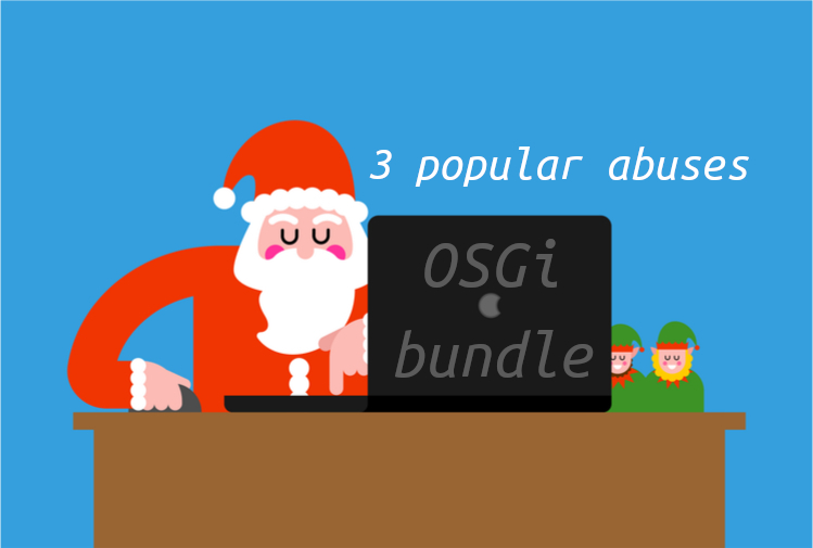 Santa writing another OSGi bugs